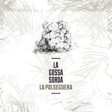 La Polseguera mp3 Album by La Gossa Sorda