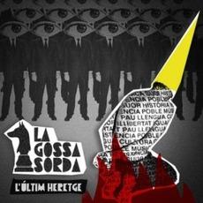 L'últim Heretge mp3 Album by La Gossa Sorda
