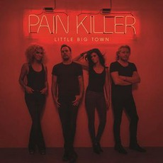 Pain Killer mp3 Album by Little Big Town