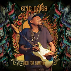 Good For Sumthin' mp3 Album by Eric Gales