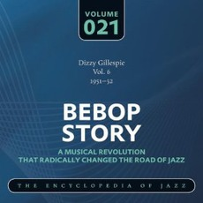 Bebop Story, Volume 21 mp3 Artist Compilation by Dizzy Gillespie