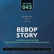 Bebop Story, Volume 45 mp3 Artist Compilation by Wardell Gray