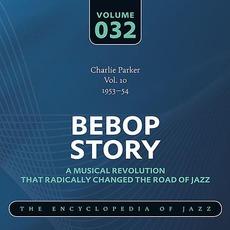 Bebop Story, Volume 32 mp3 Artist Compilation by Charlie Parker