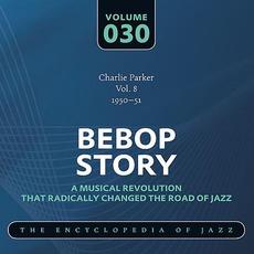 Bebop Story, Volume 30 mp3 Artist Compilation by Charlie Parker