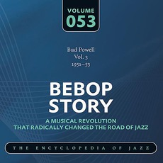 Bebop Story, Volume 53 mp3 Artist Compilation by Bud Powell