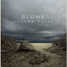 Autumn Ruins (Limited Edition) mp3 Album by Blume