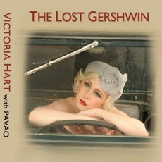 The Lost Gershwin (With Pavao) mp3 Album by Victoria Hart