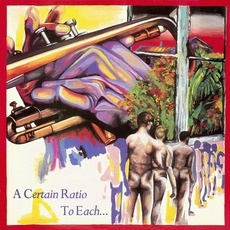To Each... (Re-Issue) mp3 Album by A Certain Ratio
