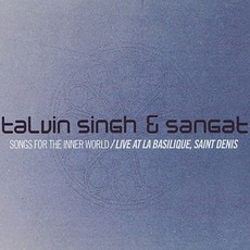 Songs For The Inner World mp3 Album by Talvin Singh & Sangat