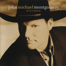 Pictures mp3 Album by John Michael Montgomery