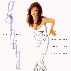 Hold Me, Thrill Me, Kiss Me mp3 Album by Gloria Estefan
