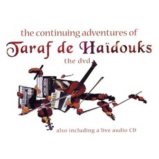 The Continuing Adventures Of Taraf De Haïdouks mp3 Live by Taraf De Haïdouks