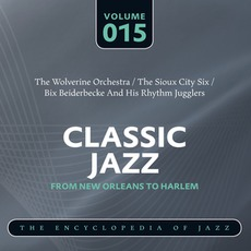 Classic Jazz - From New Orleans to Harlem, Volume 15 mp3 Artist Compilation by Wolverine Orchestra