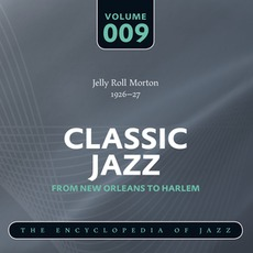 Classic Jazz - From New Orleans to Harlem, Volume 9 mp3 Artist Compilation by Jelly Roll Morton's Red Hot Peppers