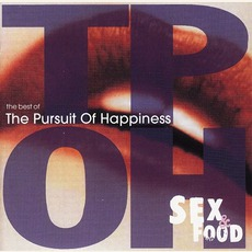 Sex & Food: The Best Of The Pursuit Of Happiness mp3 Artist Compilation by The Pursuit Of Happiness