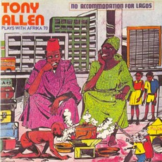 No Accommodation For Lagos / No Discrimination mp3 Artist Compilation by Tony Allen