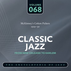 Classic Jazz - From New Orleans to Harlem, Volume 68 by McKinney's Cotton Pickers