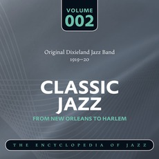 Classic Jazz - From New Orleans to Harlem, Volume 2 mp3 Artist Compilation by Original Dixieland Jazz Band