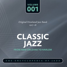 Classic Jazz - From New Orleans to Harlem, Volume 1 by Original Dixieland Jazz Band