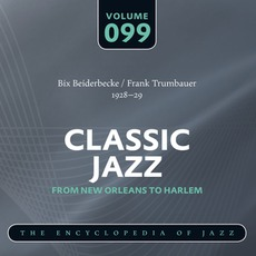 Classic Jazz - From New Orleans to Harlem, Volume 99 mp3 Artist Compilation by Bix Beiderbecke & Frankie Trumbauer