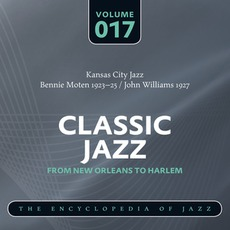 Classic Jazz - From New Orleans to Harlem, Volume 17 mp3 Artist Compilation by Bennie Moten & John Williams