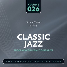 Classic Jazz - From New Orleans to Harlem, Volume 26 mp3 Artist Compilation by Bennie Moten's Kansas City Orchestra