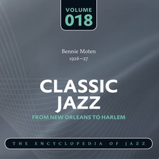 Classic Jazz - From New Orleans to Harlem, Volume 18 mp3 Artist Compilation by Bennie Moten