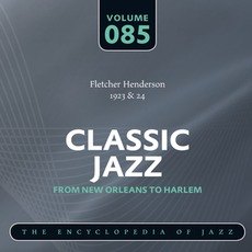 Classic Jazz - From New Orleans to Harlem, Volume 85 mp3 Artist Compilation by Fletcher Henderson And His Orchestra