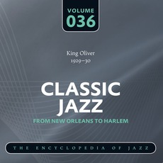 Classic Jazz - From New Orleans to Harlem, Volume 36 mp3 Artist Compilation by King Oliver's Orchestra