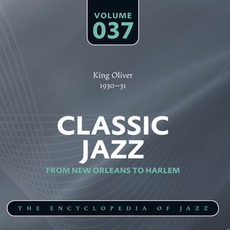Classic Jazz - From New Orleans to Harlem, Volume 37 mp3 Artist Compilation by King Oliver's Orchestra