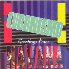 Greetings From Havana mp3 Album by ¡Cubanismo!
