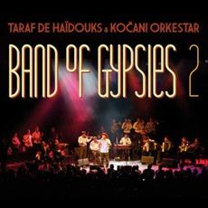 Band Of Gypsies 2 mp3 Album by Taraf De Haïdouks & Kočani Orkestar