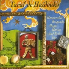 Honourable Brigands, Magic Horses And Evil Eye mp3 Album by Taraf De Haïdouks