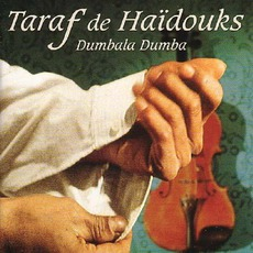 Dumbala Dumba mp3 Album by Taraf De Haïdouks