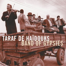 Band Of Gypsies mp3 Album by Taraf De Haïdouks
