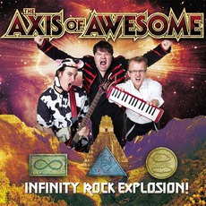 Infinity Rock Explosion! mp3 Album by The Axis Of Awesome