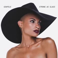 Strong As Glass mp3 Album by Goapele
