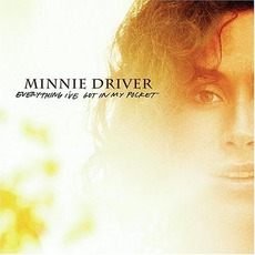 Everything I've Got In My Pocket mp3 Album by Minnie Driver
