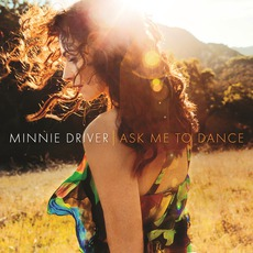 Ask Me To Dance mp3 Album by Minnie Driver