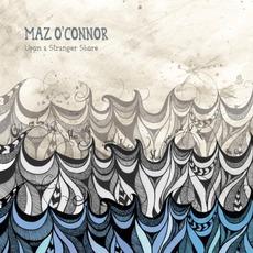 Upon A Stranger Shore mp3 Album by Maz O'Connor