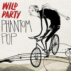 Phantom Pop mp3 Album by Wild Party