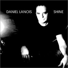 Shine mp3 Album by Daniel Lanois