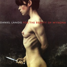 For The Beauty Of Wynona mp3 Album by Daniel Lanois