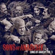 Songs Of Anarchy: Volume 3 mp3 Soundtrack by Various Artists