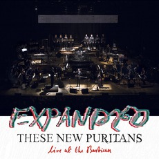 EXPANDED (Live At The Barbican) mp3 Live by These New Puritans