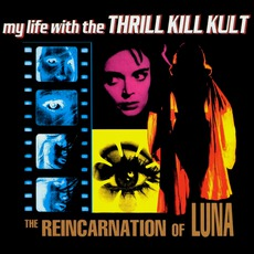 The Reincarnation Of Luna mp3 Album by My Life With The Thrill Kill Kult