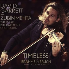TIMELESS - Brahms & Bruch VIolin Concertos by David Garrett