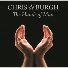 The Hands Of Man mp3 Album by Chris De Burgh