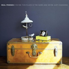 Maybe This Place Is The Same And We're Just Changing mp3 Album by Real Friends