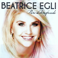 Pure Lebensfreude mp3 Album by Beatrice Egli